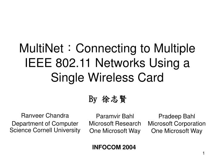 Multinet connecting to multiple ieee 802 11 networks using a single wireless card