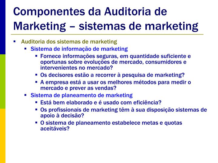 Componentes da Auditoria de Marketing – sistemas de marketing