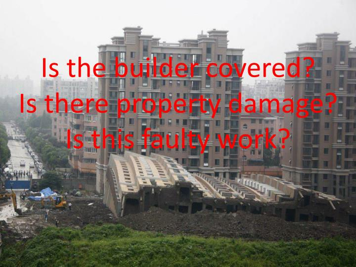 Is the builder covered?