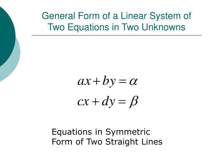 General Form of a Linear System of Two Equations in Two Unknowns