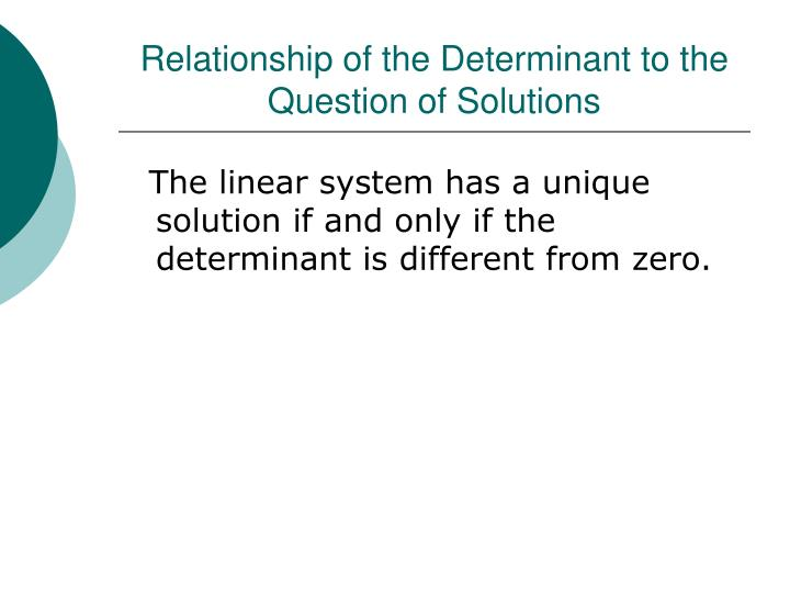 Relationship of the Determinant to the Question of Solutions