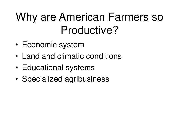 Why are American Farmers so Productive?