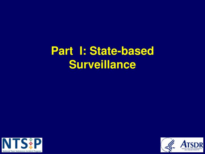 Part  I: State-based Surveillance