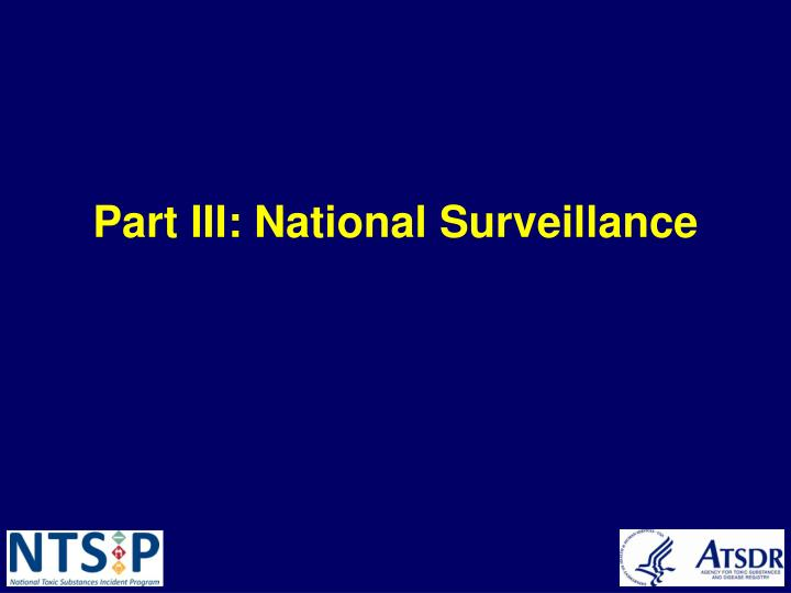 Part III: National Surveillance