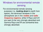 windows for environmental remote sensing