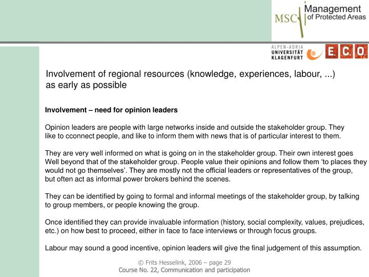 Involvement of regional resources (knowledge, experiences, labour, ...) as early as possible