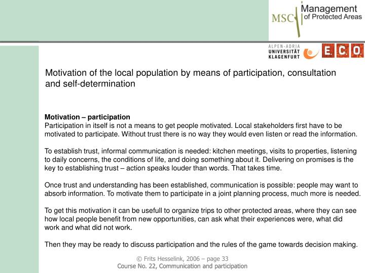 Motivation of the local population by means of participation, consultation and self-determination