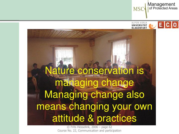 Nature conservation is managing change