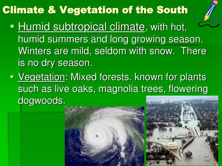 Climate & Vegetation of the South