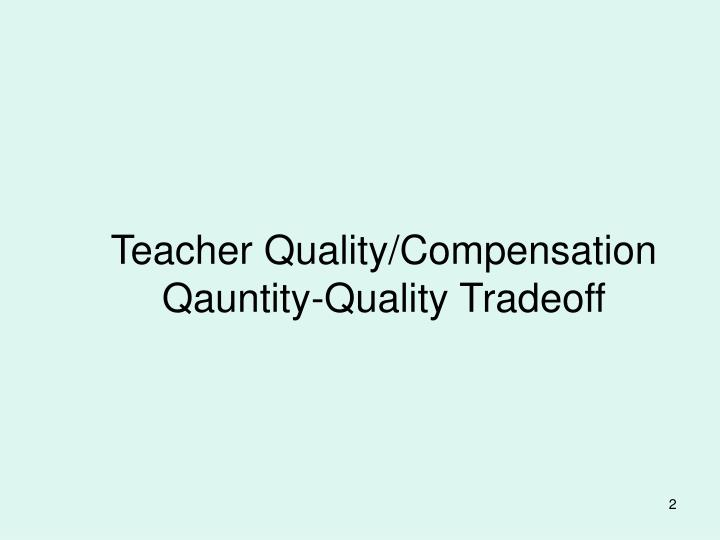 Teacher Quality/Compensation