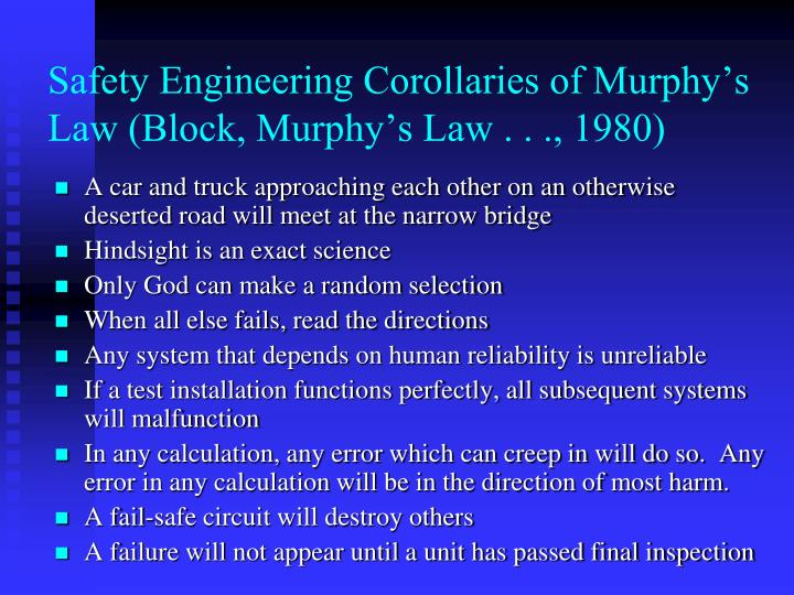 Safety Engineering Corollaries of Murphy's Law (Block, Murphy's Law . . ., 1980)