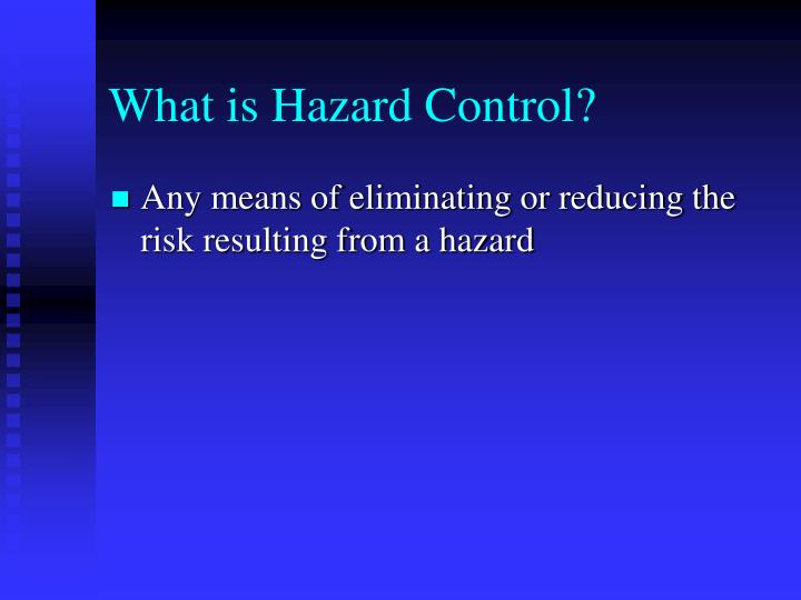 What is Hazard Control?