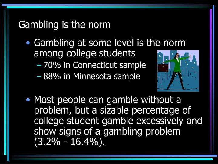 Gambling is the norm