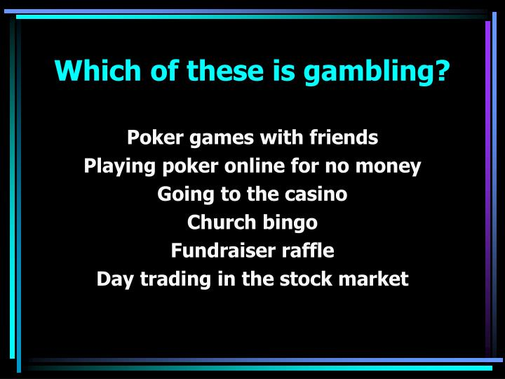 Which of these is gambling?