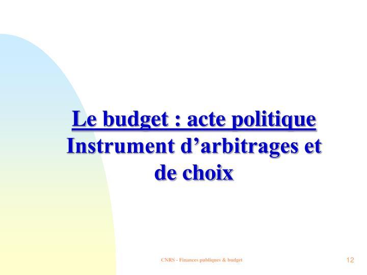 Le budget : acte politique