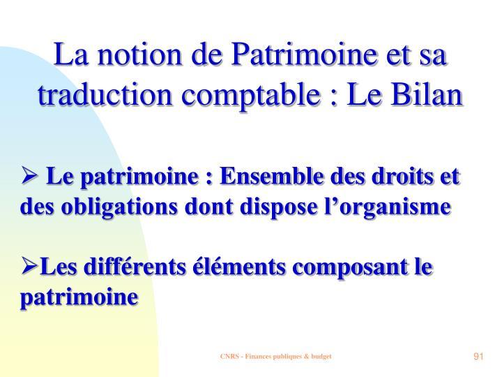La notion de Patrimoine et sa traduction comptable : Le Bilan
