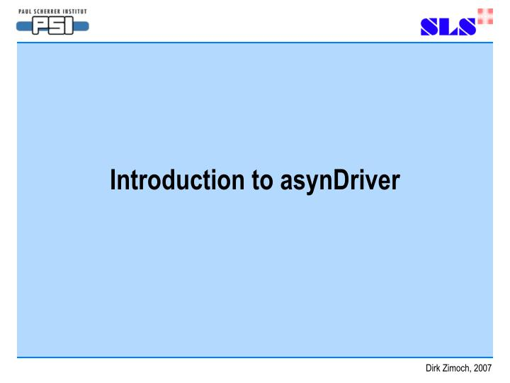 Introduction to asyndriver