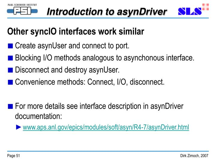 Other syncIO interfaces work similar