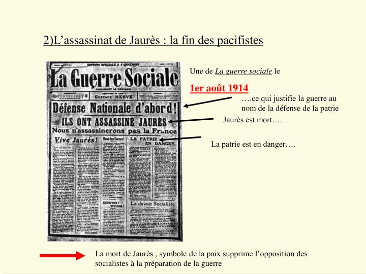 2)L'assassinat de Jaurès : la fin des pacifistes