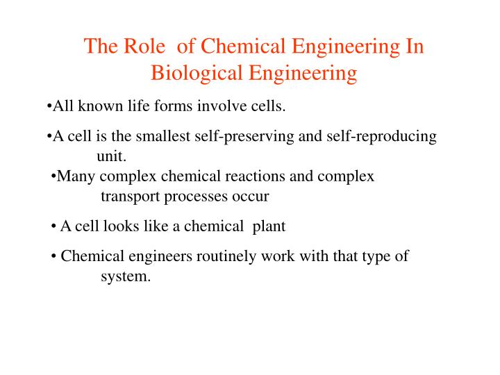 The Role  of Chemical Engineering In Biological Engineering