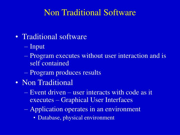 Non Traditional Software