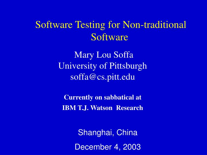 Software Testing for Non-traditional Software
