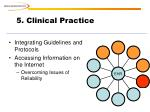5 clinical practice