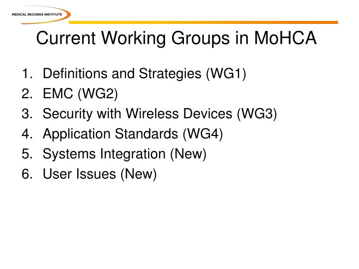 Current Working Groups in MoHCA