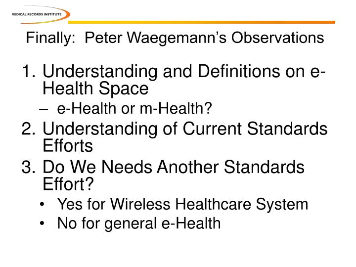 Finally:  Peter Waegemann's Observations