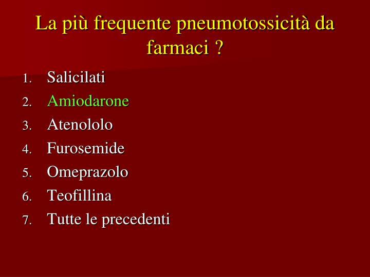 La più frequente pneumotossicità da farmaci ?