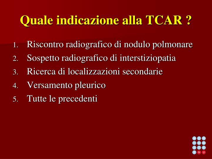 Quale indicazione alla TCAR ?