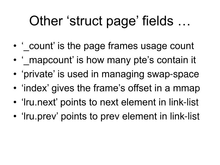 Other 'struct page' fields …