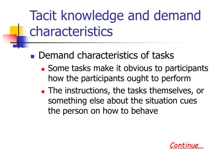 Tacit knowledge and demand characteristics