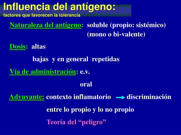 Influencia del antígeno: