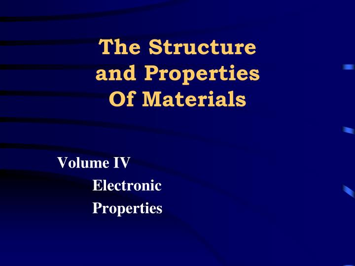 The structure and properties of materials