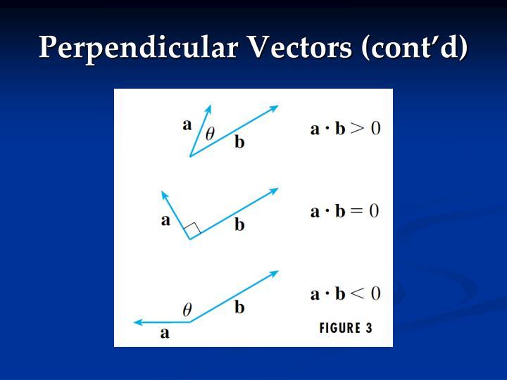 Perpendicular Vectors (cont'd)