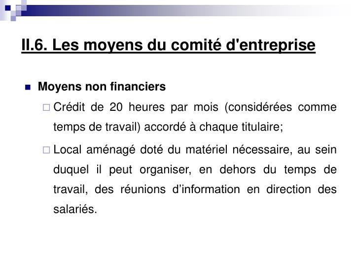 II.6. Les moyens du comité d'entreprise