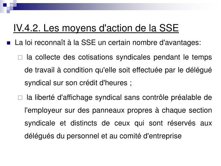 IV.4.2. Les moyens d'action de la SSE
