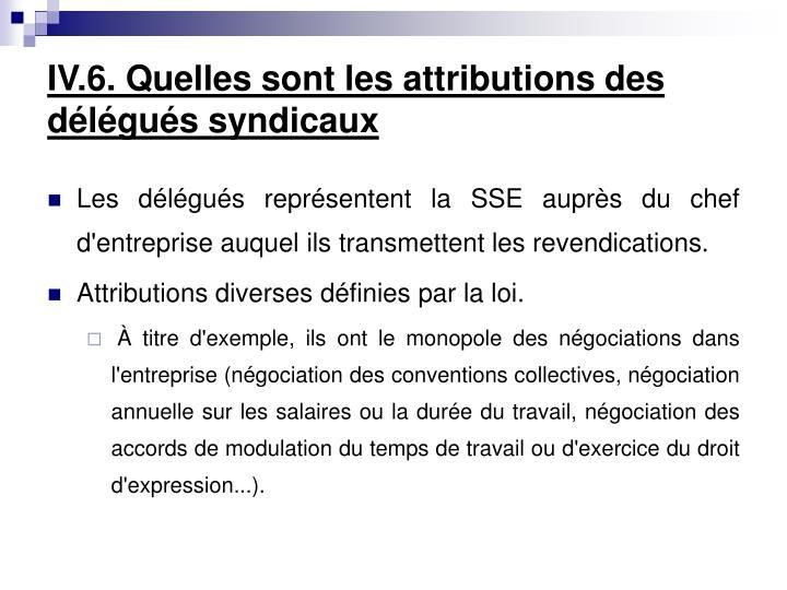 IV.6. Quelles sont les attributions des délégués syndicaux