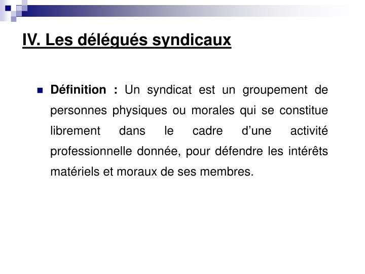 IV. Les délégués syndicaux