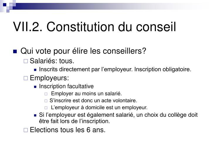 VII.2. Constitution du conseil