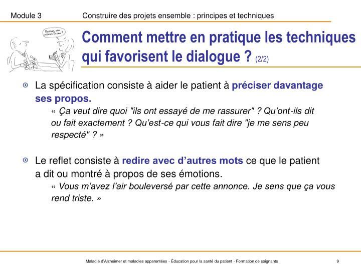 Comment mettre en pratique les techniques qui favorisent le dialogue ?