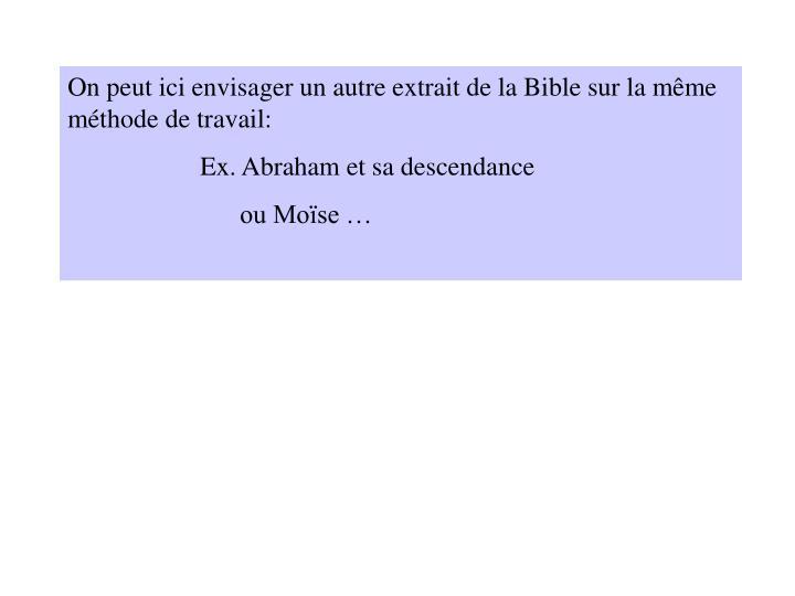 On peut ici envisager un autre extrait de la Bible sur la même méthode de travail: