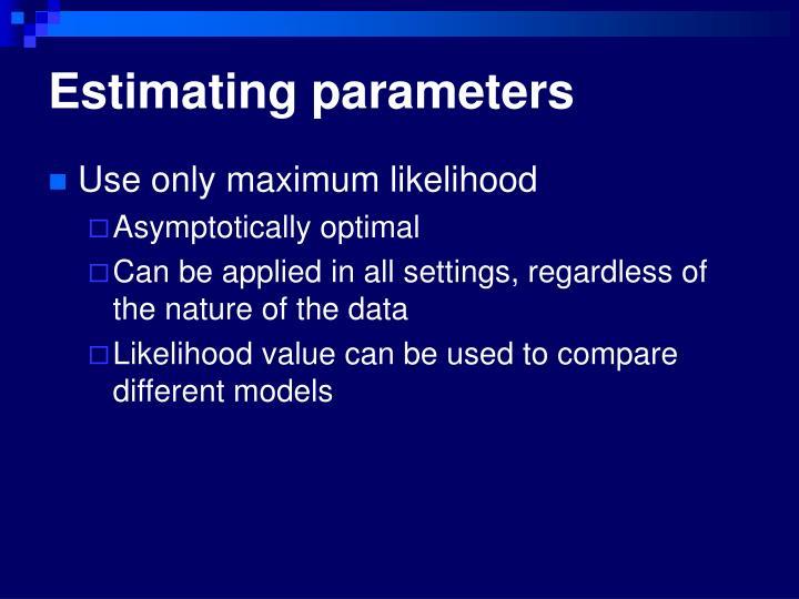 Estimating parameters
