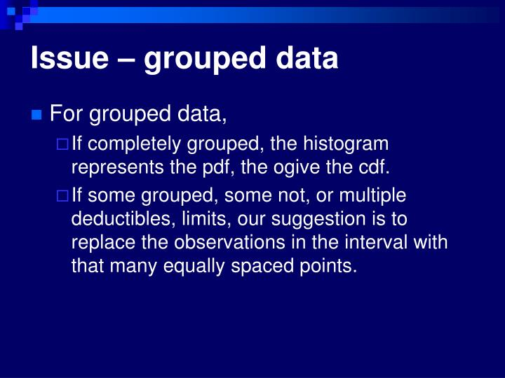 Issue – grouped data