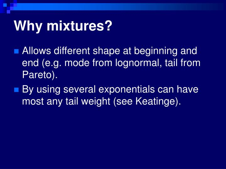Why mixtures?