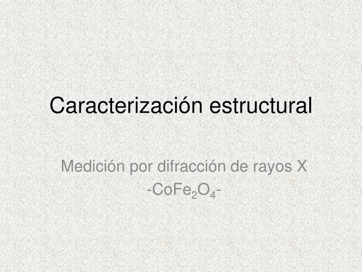 Caracterización estructural