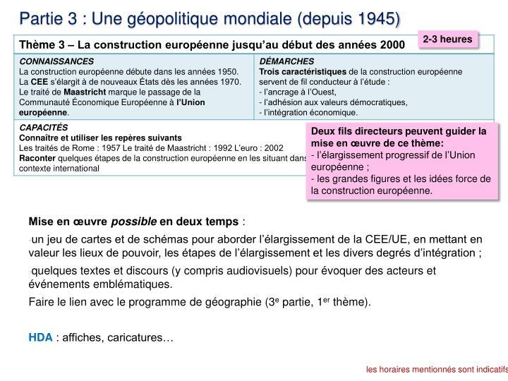 Partie 3 : Une géopolitique mondiale (depuis 1945)