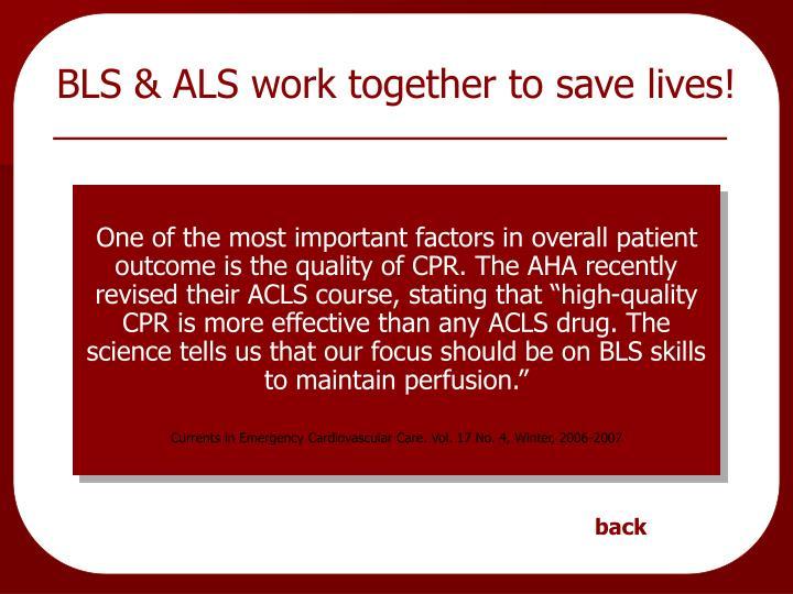 BLS & ALS work together to save lives!
