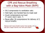 cpr and rescue breathing with a bag valve mask bvm